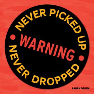 Warning: Never Picked Up - never Dropped